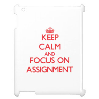Keep calm and focus on ASSIGNMENT Case For The iPad 2 3 4