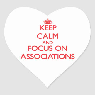 Keep calm and focus on ASSOCIATIONS Heart Stickers