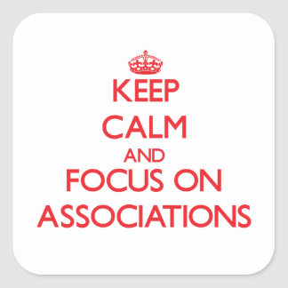 Keep calm and focus on ASSOCIATIONS Stickers