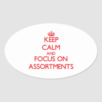 Keep calm and focus on ASSORTMENTS Oval Stickers