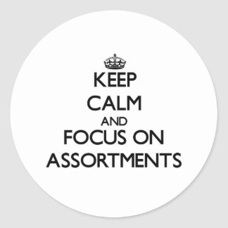 Keep Calm And Focus On Assortments Round Sticker