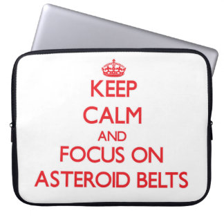 Keep Calm and focus on Asteroid Belts Laptop Sleeve
