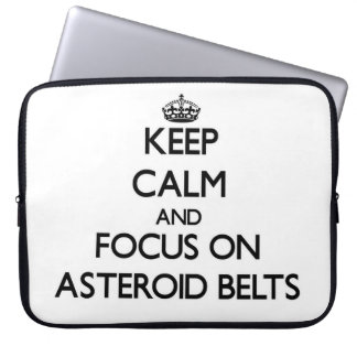Keep Calm and focus on Asteroid Belts Computer Sleeve