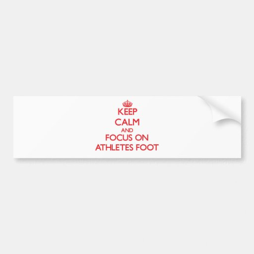 Keep Calm and focus on Athletes Foot Bumper Sticker