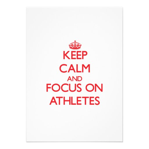 Keep calm and focus on ATHLETES Personalized Announcement