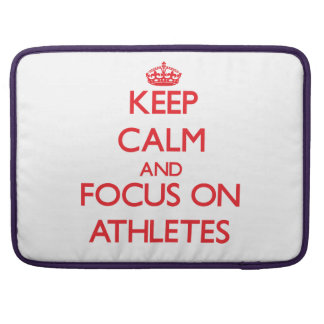 Keep calm and focus on ATHLETES Sleeves For MacBooks