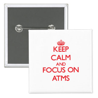 Keep calm and focus on ATMS Buttons