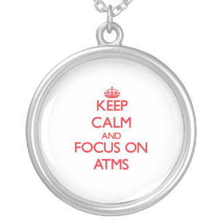 Keep calm and focus on ATMS Custom Necklace