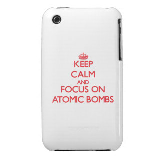 Keep calm and focus on ATOMIC BOMBS Case-Mate iPhone 3 Case