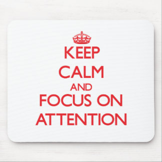 Keep calm and focus on ATTENTION Mousepads