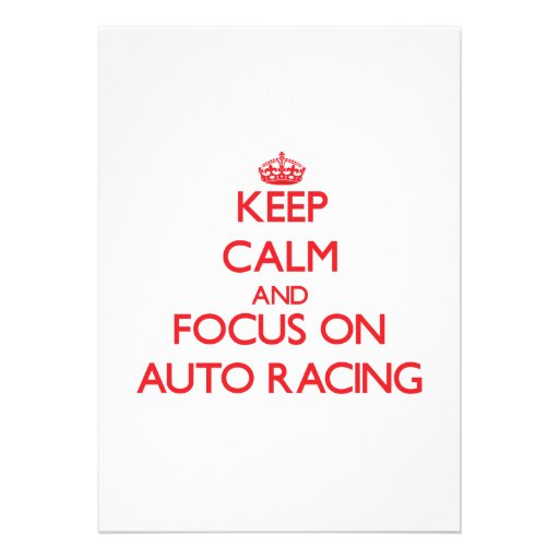 Keep calm and focus on Auto Racing Invitations