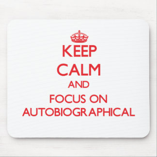 Keep calm and focus on AUTOBIOGRAPHICAL Mousepad