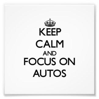 Keep Calm And Focus On Autos Photo Print