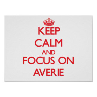 Keep Calm and focus on Averie Posters