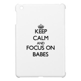 Keep Calm and focus on Babes iPad Mini Cover