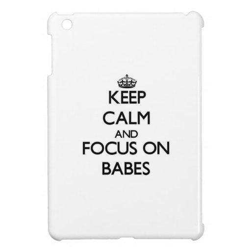 Keep Calm and focus on Babes iPad Mini Cover