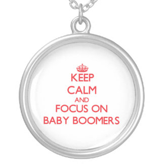 Keep Calm and focus on Baby Boomers Necklaces