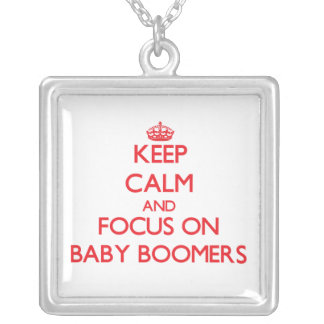Keep Calm and focus on Baby Boomers Necklace