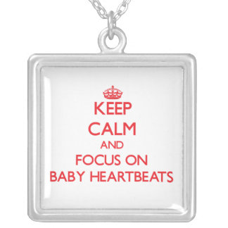 Keep Calm and focus on Baby Heartbeats Personalized Necklace