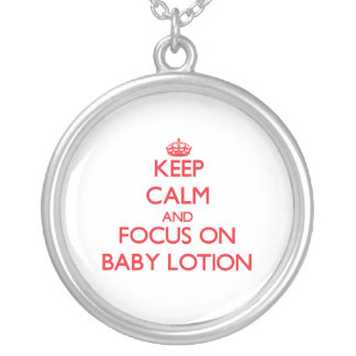 Keep Calm and focus on Baby Lotion Custom Jewelry