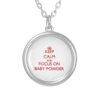 Keep Calm and focus on Baby Powder Personalized Necklace