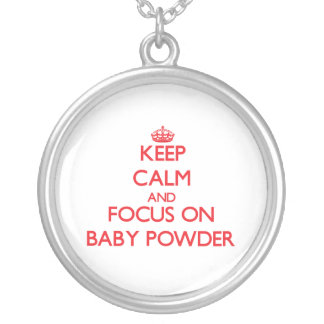 Keep Calm and focus on Baby Powder Pendants