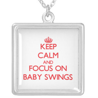 Keep Calm and focus on Baby Swings Pendant