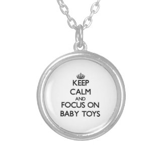 Keep Calm and focus on Baby Toys Personalized Necklace