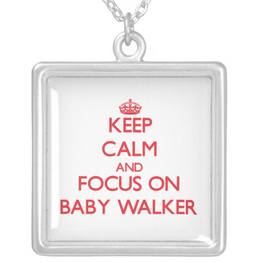 Keep Calm and focus on Baby Walker Jewelry