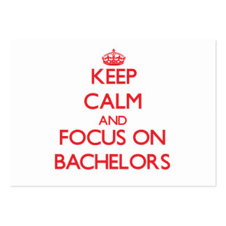 Keep Calm and focus on Bachelors Business Card