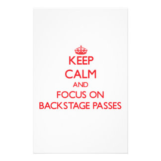 Keep Calm and focus on Backstage Passes Stationery Paper