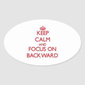 Keep Calm and focus on Backward Oval Stickers