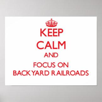 Keep calm and focus on Backyard Railroads Print