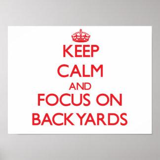 Keep Calm and focus on Backyards Print