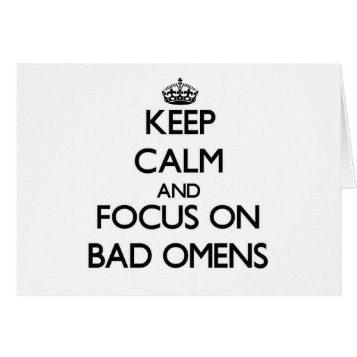 Keep Calm and focus on Bad Omens Cards