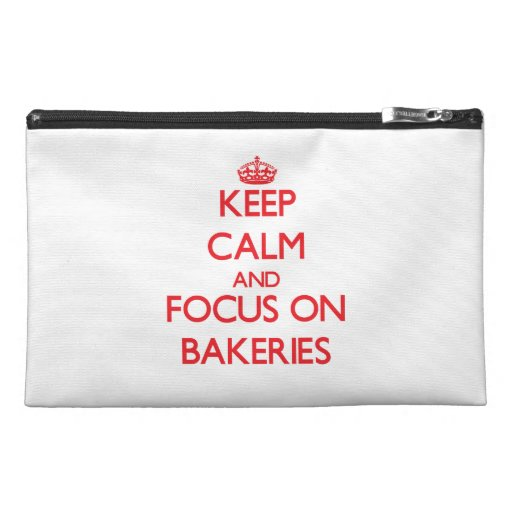 Keep Calm and focus on Bakeries Travel Accessories Bag
