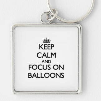 Keep Calm and focus on Balloons Key Chain