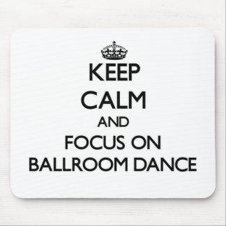 Keep calm and focus on Ballroom Dance Mouse Pad
