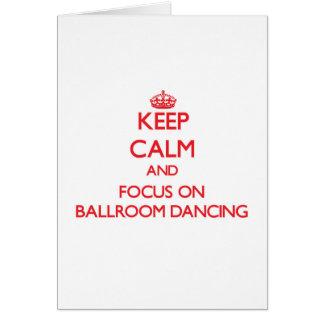 Keep Calm and focus on Ballroom Dancing Greeting Card