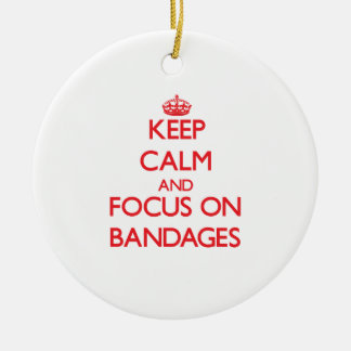 Keep Calm and focus on Bandages Christmas Ornament