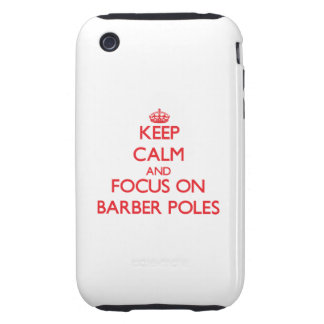 Keep Calm and focus on Barber Poles iPhone 3 Tough Covers