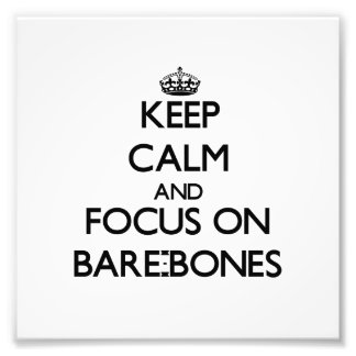 Keep Calm and focus on Bare-Bones Photo Print
