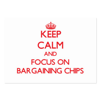 Keep Calm and focus on Bargaining Chips Business Card Template