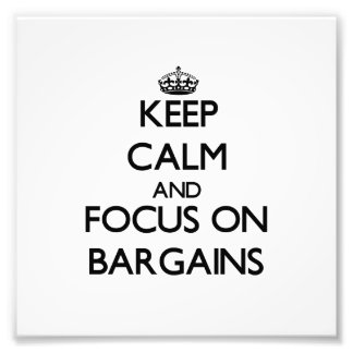 Keep Calm and focus on Bargains Photo Print