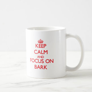 Keep Calm and focus on Bark Mugs