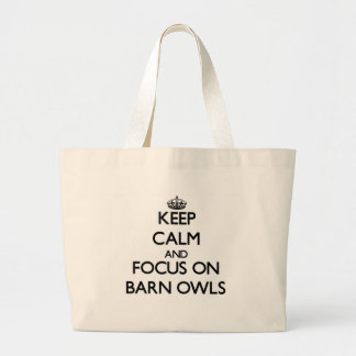 Keep Calm and focus on Barn Owls Tote Bags