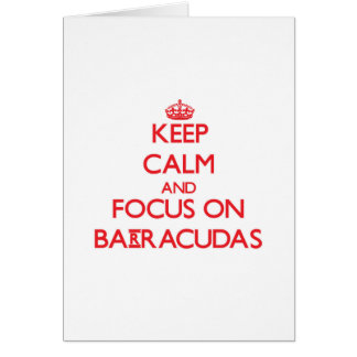 Keep Calm and focus on Barracudas Card
