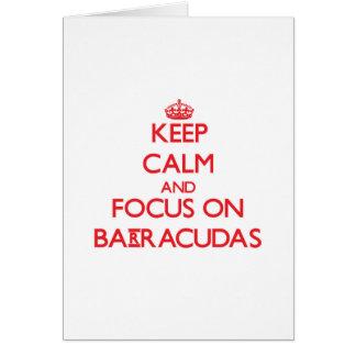 Keep Calm and focus on Barracudas Greeting Card