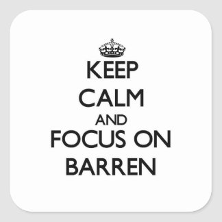 Keep Calm and focus on Barren Square Sticker