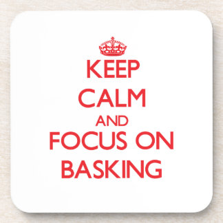 Keep Calm and focus on Basking Beverage Coaster